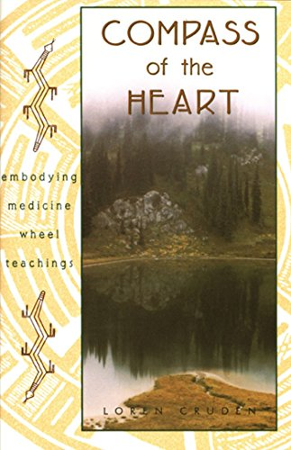 Compass of the Heart: Embodying Medicine Wheel Teachings