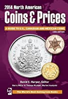 North American Coins & Prices 2014: A Guide to U.S., Canadian and Mexican Coins (North American Coins and Prices)