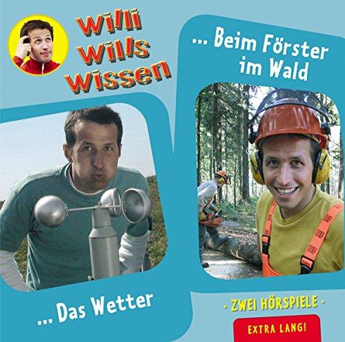 Willi will's wissen 10: Das Wetter/Wald