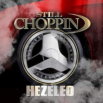 Still Choppin