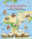Die grossen Seefahrer und Entdecker: Abenteuer zwischen Polarmeer und Regenwald - Sarah Harrison