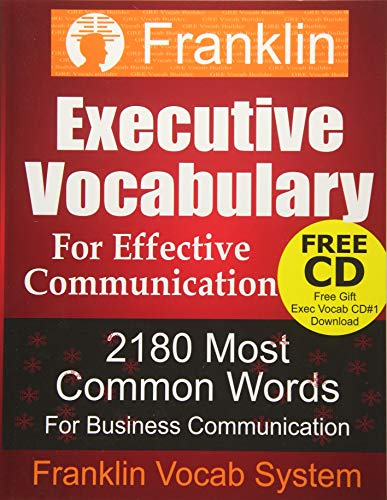 Franklin Executive Vocabulary for Effective Communication: 2180 Most Common Words for Business Communication (Franklin Vocab Builder) (Volume 1)
