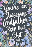 You're An Awesome Godfather Keep That Shit Up: Funny Joke...