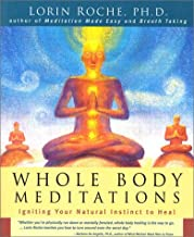 Whole Body Meditations : Igniting Your Natural Instinct to Heal