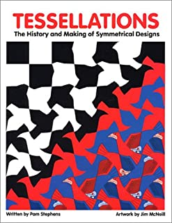 Tessellations The History and Making of Symmetrical Designs