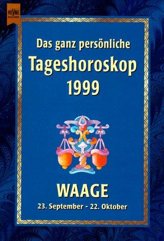 Heyne Das ganz persönliche Tageshoroskop 1999, Bd.332 : Waage