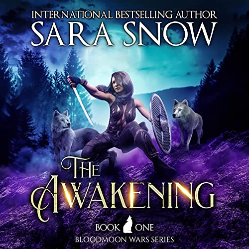 The Awakening: Book 1 of The Bloodmoon Wars: A Paranormal Shifter Series