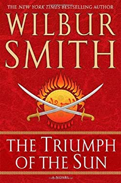 By Wilbur Smith The Triumph of the Sun (The Courtney)