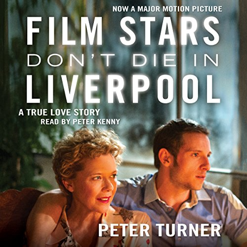 Film Stars Don't Die in Liverpool audiobook cover art