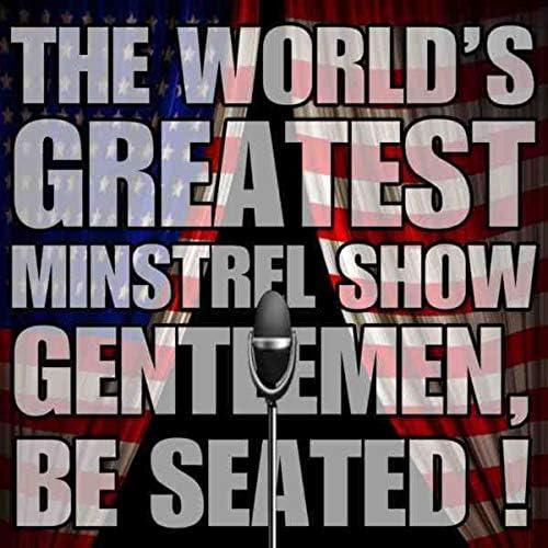 J. Alden Edkins, The Entire Company, Cast: Gentlemen, Be Seated (Again!), Mr Gordon Goodman, The Mississippi Four, Uncle John Cole, Mac Perrin, Stephen Collins Feldman & Frank Raye