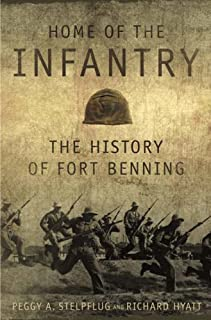 Home of the Infantry: The History of Fort Benning