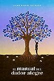 El Manual del Dador Alegre: Finanzas conforme al reino de Dios...