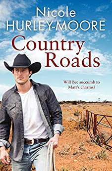 Country Roads: Will Bec succumb to Matt's charms? by [Nicole Hurley-Moore]