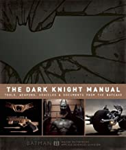 By Bruce Wayne - The Dark Knight Manual: Tools, Weapons, Vehicles and Documents from the Batcave (Har/Cdr) (5/13/12)