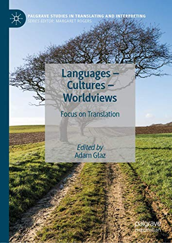 Compare Textbook Prices for Languages – Cultures – Worldviews: Focus on Translation Palgrave Studies in Translating and Interpreting 1st ed. 2019 Edition ISBN 9783030285081 by Głaz, Adam