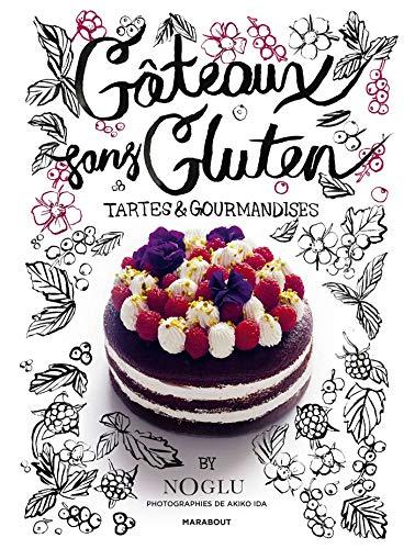 Les gâteaux sans gluten - Tartes et gourmandises