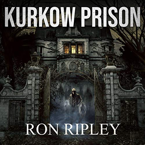 Kurkow Prison Audiobook By Ron Ripley cover art