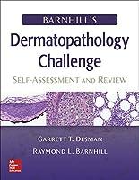 Barnhill's Dermatopathology Challenge: Self-assessment & Review