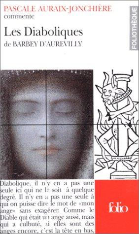 Les Diaboliques de Barbey d'Aurevilly (Essai et dossier)