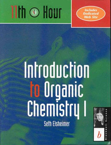 Introduction to Organic Chemistry I: 11th Hour (Eleventh Hour - Boston)