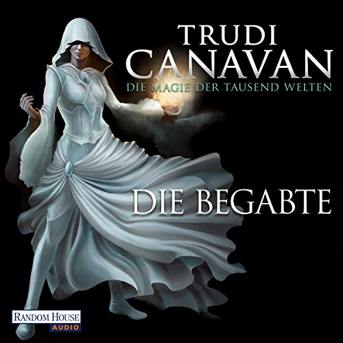 Die Begabte     Die Magie der tausend Welten 1              By:                                                                                                                                 Trudi Canavan                               Narrated by:                                                                                                                                 Martina Rester-Gellhaus                      Length: 19 hrs and 32 mins     Not rated yet     Overall 0.0