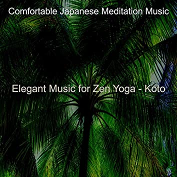 Elegant Music for Zen Yoga - Koto