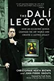 The Dalí Legacy: How an Eccentric Genius Changed the Art World and Created a Lasting Legacy (English Edition)