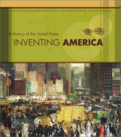 Inventing America: A History of the United States, Single-Volume Edition
