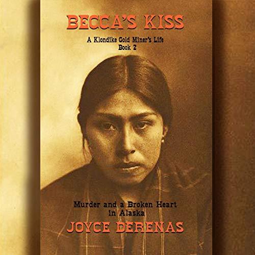 Becca's Kiss: Murder and a Broken Heart in Alaska cover art