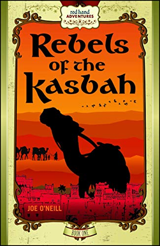 Rebels of the Kasbah: Red Hand Adventures, Book 1 (Red Hand Adventures, 1)