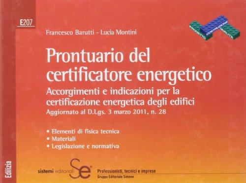 Prontuario del certificatore energetico. Accorgimenti e indicazioni per la certificazione energetica degli edifici