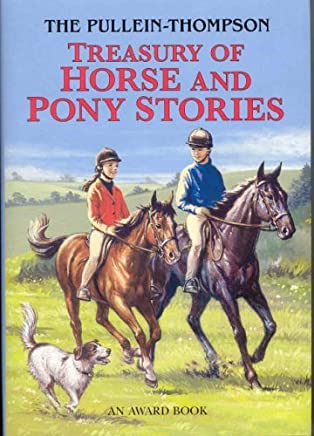 Treasury of Horse and Pony Stories by Josephine Pullein-Thompson etc.(1995-04-01)