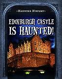 Edinburgh Castle Is Haunted! (Haunted History)