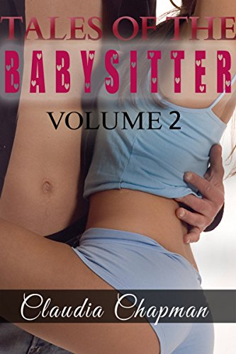 Tales Of The Babysitter Volume 2 (Older man younger woman, babysitter, short romance) (English Edition)
