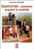 Equitation - Acquérir la mobilité