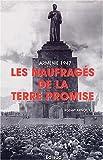 Arménie 1947 - Les Naufragés de la terre promise