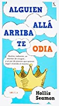 Alguien alla arriba te odia (Seix Barral Biblioteca Furtiva) (Spanish Edition) by Hollis Seamon (2014-02-11)