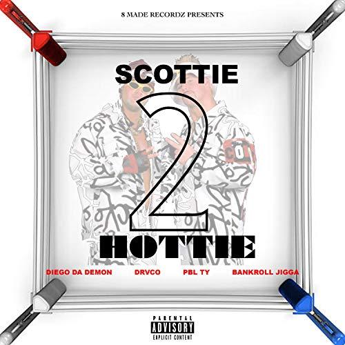 Scottie 2 Hottie (feat. Drvco, PBL Ty & Bankroll Jigga) [Explicit]