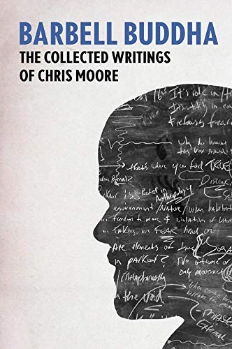 Barbell Buddha: The Collected Writings of Chris Moore