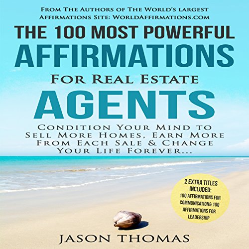 The 100 Most Powerful Affirmations for Real Estate Agents cover art
