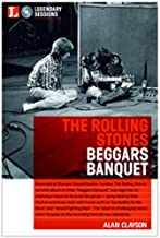 Legendary Sessions: the Rolling Stones: Beggars Banquet