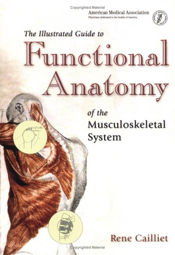 The Illustrated Guide to Functional Anatomy of the Musculoskeletal System