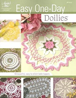 Easy One Day Doilies: 48 Beautiful, Easy-to-Stitch Table Toppers (Knit & Crochet)
