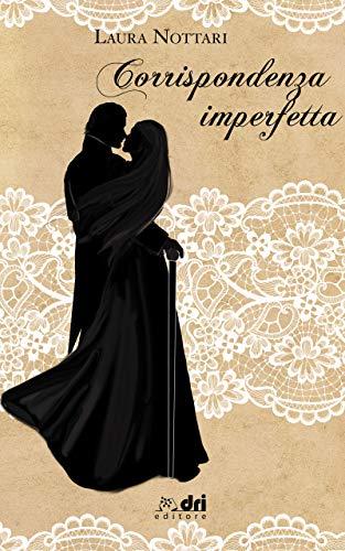 Corrispondenza Imperfetta (HistoricalRomance DriEditore)