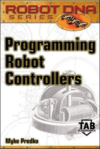 Programming Robot Controllers, w. CD-ROM (Robot DNA Series)