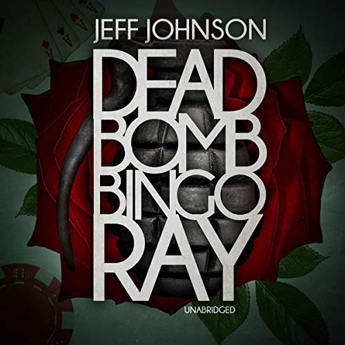 Deadbomb Bingo Ray                   De :                                                                                                                                 Jeff Johnson                               Lu par :                                                                                                                                 Johnny Heller                      Durée : 7 h et 48 min     Pas de notations     Global 0,0