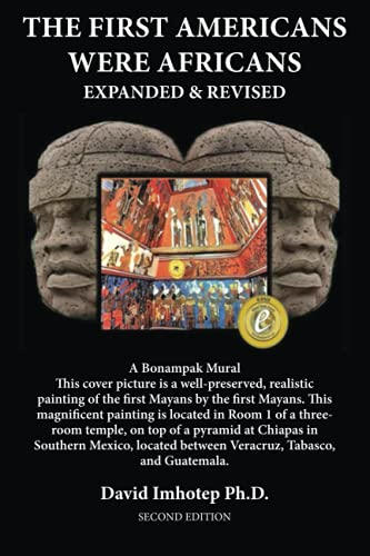 Compare Textbook Prices for The First Americans Were Africans: Expanded and Revised 2nd Black and White Interior ed. Edition ISBN 9781737074502 by Imhotep PhD, David