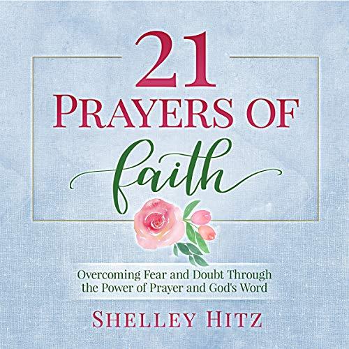 21 Prayers of Faith: Overcoming Fear and Doubt Through the Power of Prayer and God's Word Titelbild