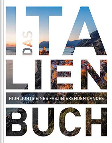 Das Italien Buch: Highlights eines faszinierenden Landes (KUNTH Das ... Buch. Highlights einer faszinierenden Stadt)