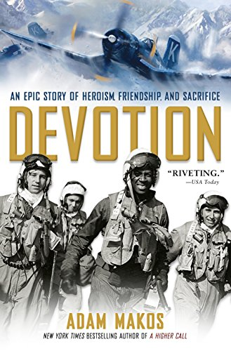 Devotion: An Epic Story of Heroism, Friendship, and Sacrifice by [Adam Makos]